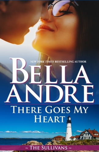 Bella Andre - There Goes My Heart (Maine Sullivans 2)