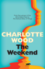 Charlotte Wood - The Weekend artwork