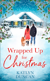 Wrapped Up for Christmas - Katlyn Duncan book summary