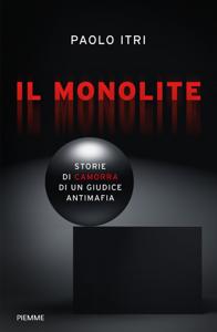 Il Monolite. Storie di camorra di un giudice antimafia Copertina del libro