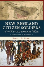 New England Citizen Soldiers Of The Revolutionary War