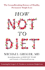 Michael Greger, MD - How Not To Diet artwork