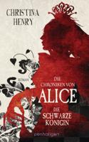 Christina Henry - Die Chroniken von Alice - Die Schwarze Königin artwork