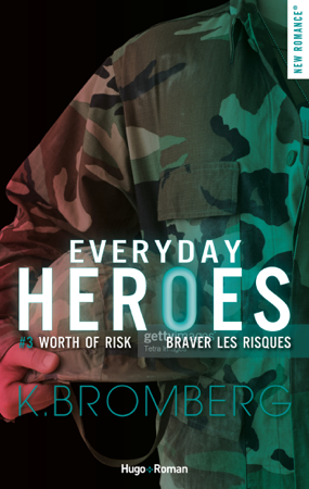 Everyday heroes - tome 3 Worth the risk - K. Bromberg