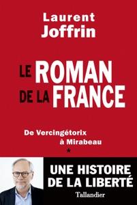 Le Roman de la France Par Laurent Joffrin