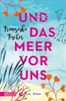 Franziska Fischer - Und das Meer vor uns artwork