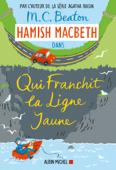 Hamish Macbeth 5 - Qui franchit la ligne jaune Book Cover
