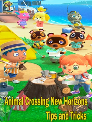Animal Crossing New Horizons The full  Guide - Tips And Tricks