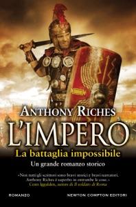 L'impero. La battaglia impossibile da Anthony Riches