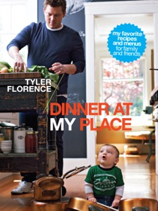 Dinner at My Place by Tyler Florence Book Cover
