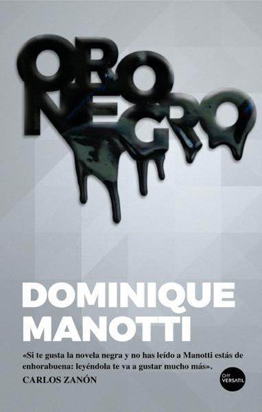 Oro negro by Dominique Manotti