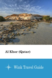 Download and Read Online Al Khor (Qatar) - Wink Travel Guide