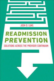 Readmission Prevention: Solutions Across the Provider Continuum