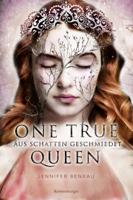 Jennifer Benkau - One True Queen, Band 2: Aus Schatten geschmiedet artwork