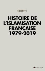 Histoire de l'islamisation française 1979 - 2019