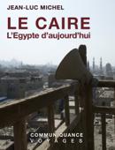 LE CAIRE et l'Egypte d'aujourd'hui