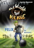 Die Wilden Kerle - Felix, der Wirbelwind (Band 2)