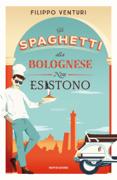Gli spaghetti alla bolognese non esistono