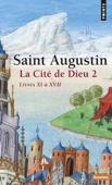 La Cité de Dieu T2. Livres XI à XVII