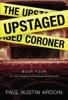 The Upstaged Coroner