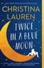 Twice in a Blue Moon - Christina Lauren