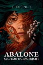 Abalone und das Tigergesicht