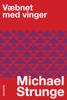 Michael Strunge - Væbnet med vinger artwork