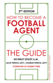 How to Become a Football Agent: The Guide