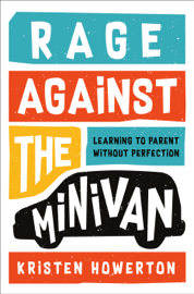 Rage Against the Minivan