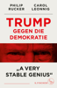 Carol Leonnig & Philip Rucker - Trump gegen die Demokratie – »A Very Stable Genius« Grafik
