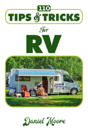 110 Tips and Tricks for RV