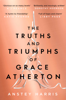 Anstey Harris - The Truths and Triumphs of Grace Atherton artwork