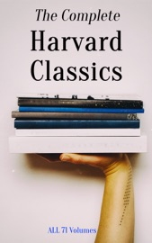 The Complete Harvard Classics All 71 Volumes
