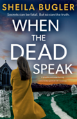 Download and Read Online When the Dead Speak