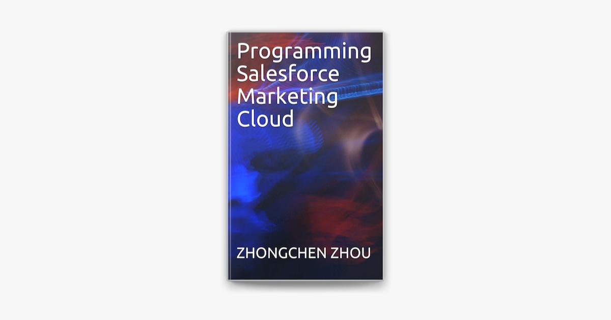 Programming Salesforce Marketing Cloud On Apple Books
