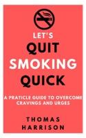 Let's Quit Smoking Quick