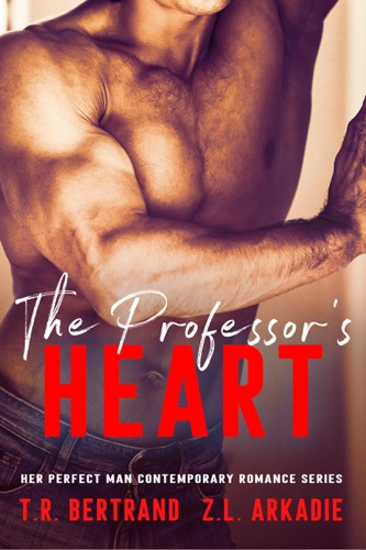 Z.L. Arkadie & T.R. Bertrand - The Professor's Heart