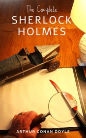 Arthur Conan Doyle The Complete Sherlock Holmes