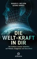 Download and Read Online Die Welt-Kraft in dir