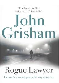 Rogue Lawyer: A Novel PDF Download