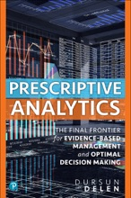 Prescriptive Analytics: The Final Frontier For Evidence-Based Management And Optimal Decision Making, 1/e