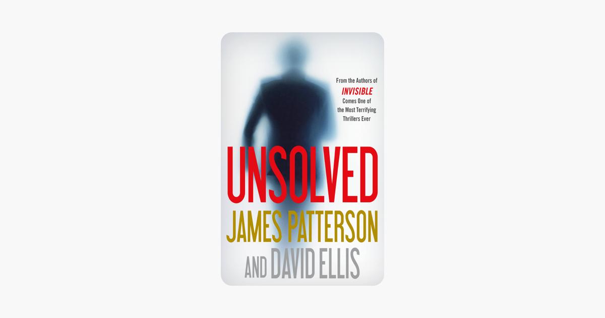 Unsolved - James Patterson & David Ellis