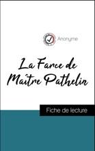 Analyse De L'œuvre : La Farce De Maître Pathelin (résumé Et Fiche De Lecture Plébiscités Par Les Enseignants Sur Fichedelecture.fr)