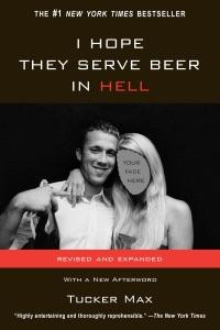 I Hope They Serve Beer In Hell Door Tucker Max Boekomslag