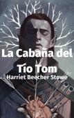 Download and Read Online La Cabaña del Tío Tom