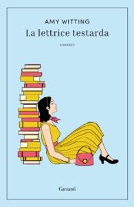 La lettrice testarda di Amy Witting Copertina del libro