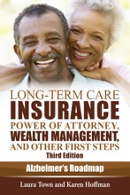 Long-Term Care Insurance, Power Of Attorney, Wealth Management, And Other First Steps, Third Edition