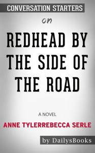Redhead by the Side of the Road: A Novel by Anne Tyler: Conversation Starters Copertina del libro