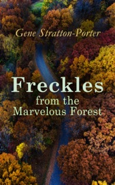 Freckles From The Marvelous Forest
