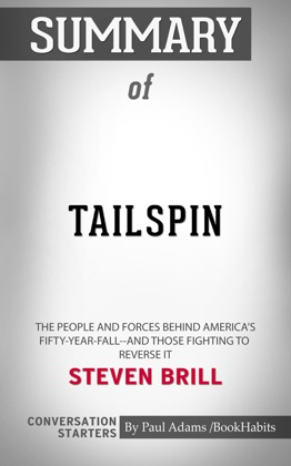 Summary of Tailspin: The People and Forces Behind America's Fifty-Year Fall--and Those Fighting to Reverse It by Steven Brill Conversation Starters image